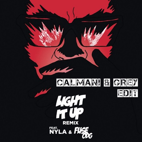Major Lazer Feat. Nyla & Fuse ODG - Light It Up (Calmani & Grey Edit)