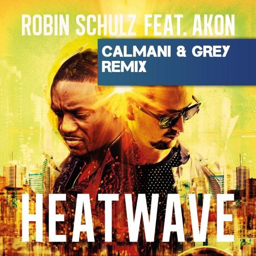 Robin Schulz Feat. Akon - Heatwave (Calmani & Grey Remix)